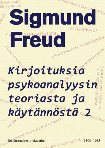Kirjoituksia psykoanalyysin teoriasta ja käytännöstä 2