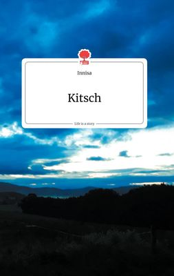 Kitsch. Life is a Story