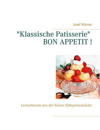 """Klassische Patisserie"" BON APPETIT !"