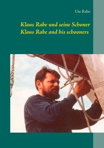 Klaus Rabe und seine Schoner