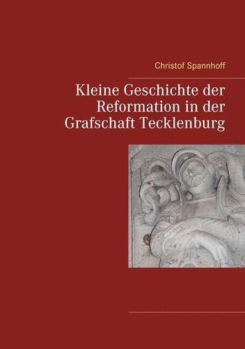 Kleine Geschichte der Reformation in der Grafschaft Tecklenburg