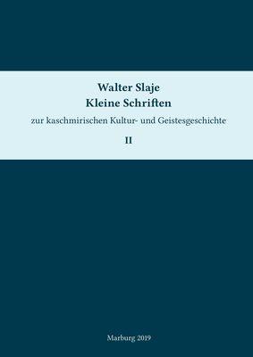 Kleine Schriften zur kaschmirischen Kultur- und Geistesgeschichte. Band 2
