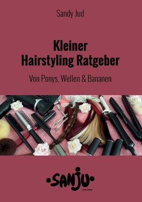Kleiner Hairstyling Ratgeber