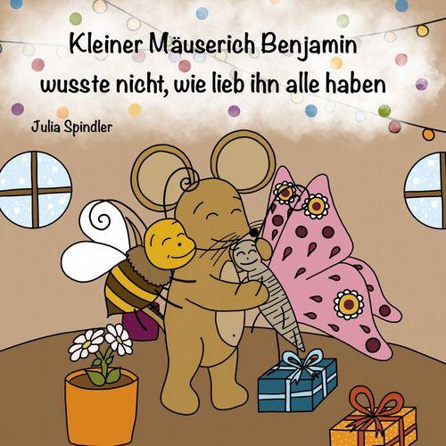 Kleiner Mäuserich Benjamin wusste nicht wie lieb ihn alle haben