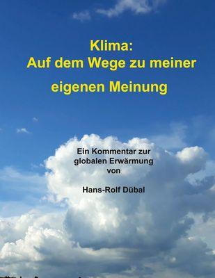 Klima: Auf dem Wege zu meiner eigenen Meinung