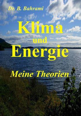 Klima und Energie, Meine Theorien