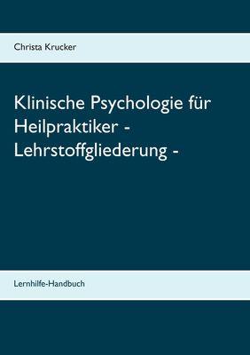 Klinische Psychologie für Heilpraktiker - Lehrstoffgliederung -