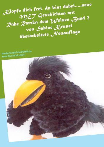 Klopfe dich frei, du bist dabei.....neue MET Geschichten mit Rabe Ratzka dem Weisen Band 2