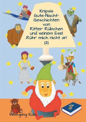 Knipsis Gute-Nacht-Geschichten von Ritter Rübchen und seinem Esel 'Rühr mich nicht an' (2)