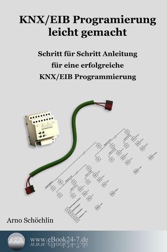 KNX / EIB Programmierung leicht gemacht