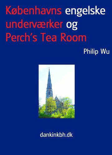 Københavns engelske underværker og Perch's Tea Room