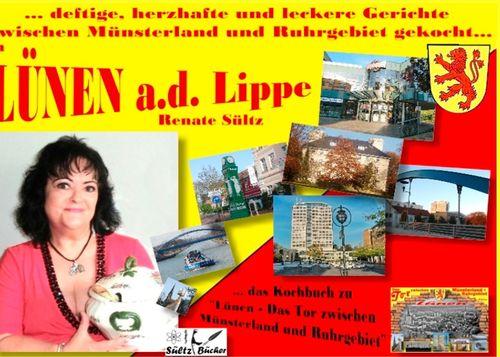 Kochbuch - Lünen ... Deftige, herzhafte und leckere Gerichte zwischen Münsterland und Ruhrgebiet gekocht