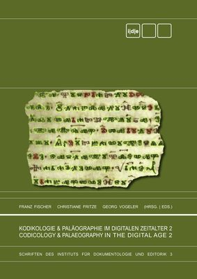 Kodikologie und Paläographie im digitalen Zeitalter 2 - Codicology and Palaeography in the Digital Age 2