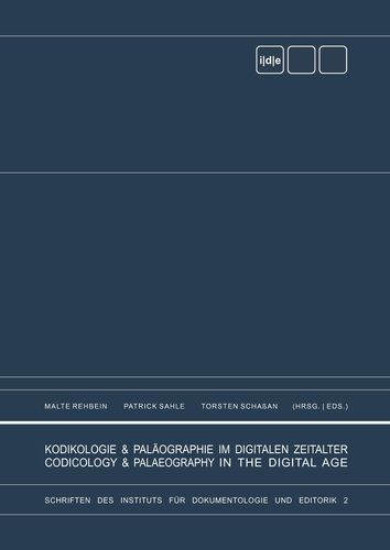 Kodikologie und Paläographie im digitalen Zeitalter - Codicology and Palaeography in the Digital Age