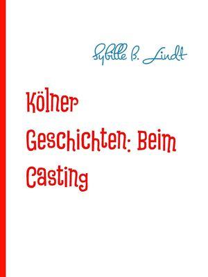 Kölner Geschichten: Beim Casting