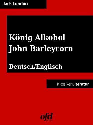 König Alkohol - John Barleycorn