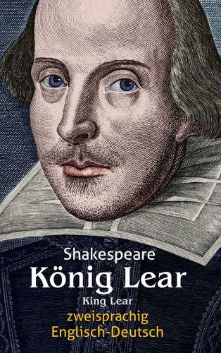 König Lear. Shakespeare. Zweisprachig: Englisch-Deutsch / King Lear
