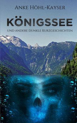 Königssee und andere dunkle Kurzgeschichten
