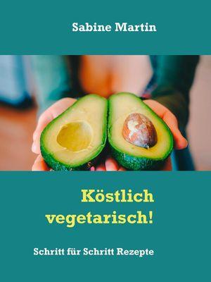 Köstlich vegetarisch!