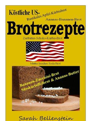 Köstliche Brotrezepte aus USA