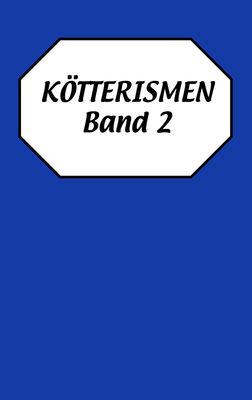 Kötterismen Band 2