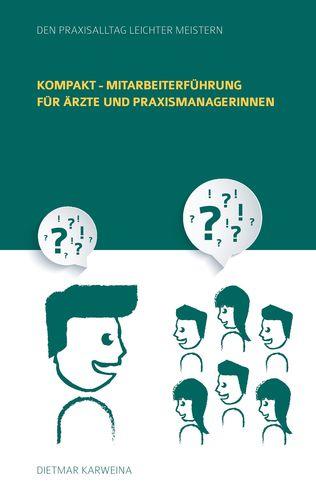 Kompakt - Mitarbeiterführung für Ärzte und Praxismanagerinnen