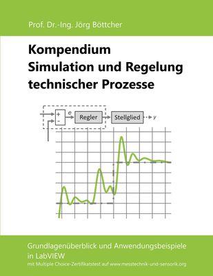 Kompendium Simulation und Regelung technischer Prozesse