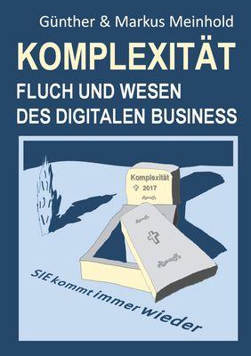Komplexität - Fluch und Wesen des Digitalen Business