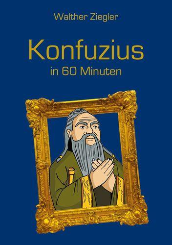 Konfuzius in 60 Minuten