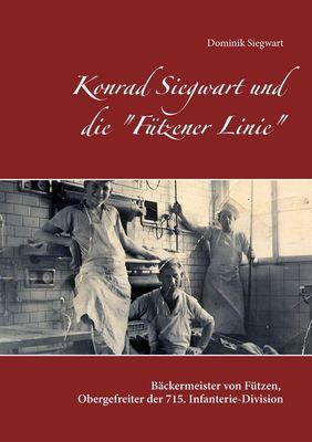 """Konrad Siegwart und die """"Fützener Linie"""""""