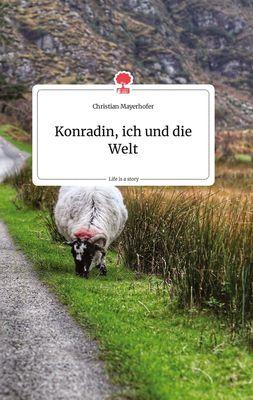 Konradin, ich und die Welt. Life is a Story - story.one