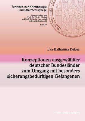Konzeptionen ausgewählter deutscher Bundesländer zum Umgang mit besonders sicherungsbedürftigen Gefangenen