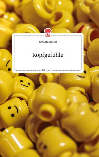 Kopfgefühle. Life is a Story - story.one