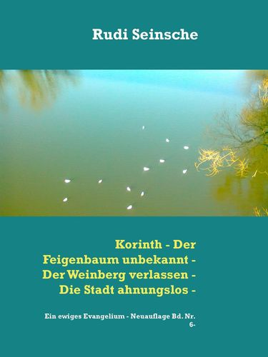 Korinth - Der Feigenbaum unbekannt - Der Weinberg verlassen - Die Stadt ahnungslos -