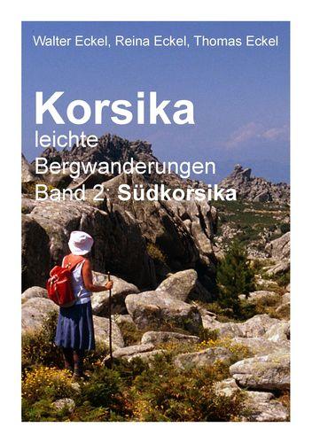 Korsika, leichte Bergwanderungen Band 2: Südkorsika