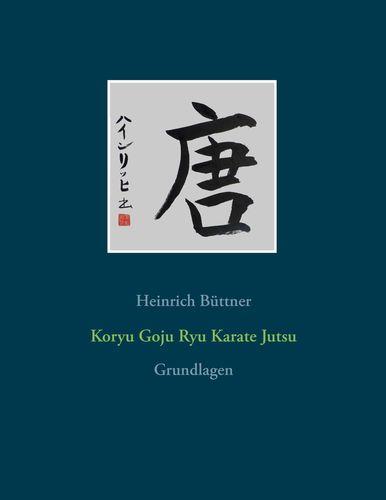 Koryu Goju Ryu Karate Jutsu