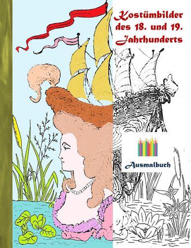 Kostümbilder des 18. und 19. jahrhunderts (Ausmalbuch)