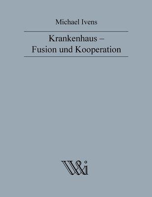 Krankenhaus - Fusion und Kooperation