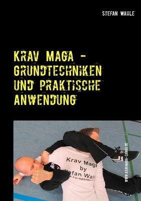 Krav Maga - Grundtechniken und praktische Anwendung