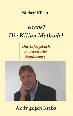 Krebs? Die Kilian Methode