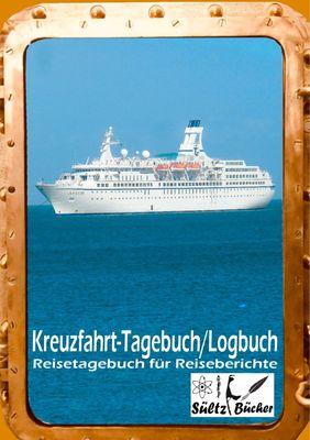 Kreuzfahrt Tagebuch Logbuch - Reisetagebuch für Reiseberichte
