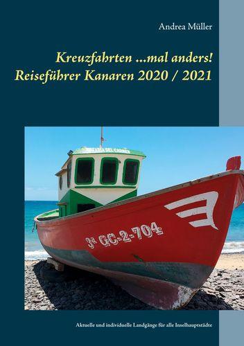 Kreuzfahrten ...mal anders! Reiseführer Kanaren 2020 / 2021