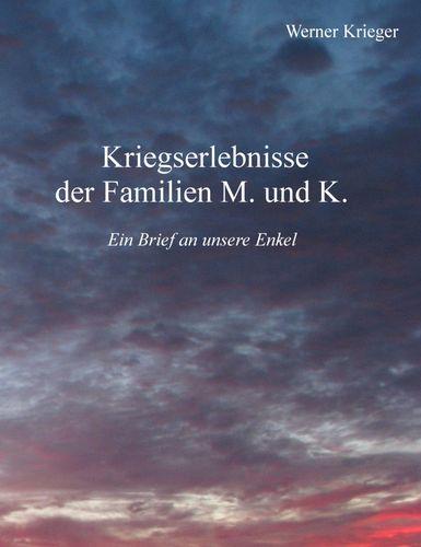 Kriegserlebnisse der Familien M. und K.