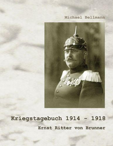 Kriegstagebuch 1914 - 1918