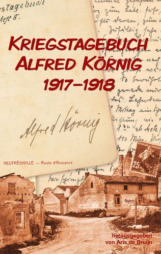 Kriegstagebuch Alfred Körnig 1917-1918
