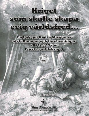 Kriget som skulle skapa evig världsfred...