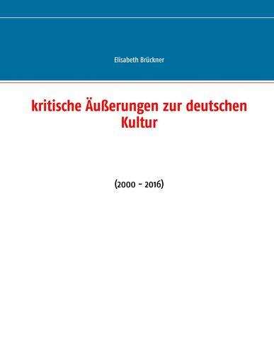 Kritische Äußerungen zur deutschen Kultur