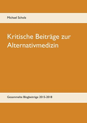 Kritische Beiträge zur Alternativmedizin