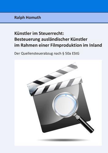 Künstler im Steuerrecht:  Besteuerung ausländischer Künstler im Rahmen einer  Filmproduktion im Inland