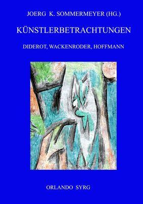 Künstlerbetrachtungen: Diderot, Wackenroder, Hoffmann